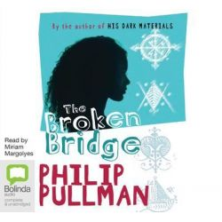 The Broken Bridge Audio Book (Audio CD) by Philip Pullman, 9781743101674. Buy the audio book online.