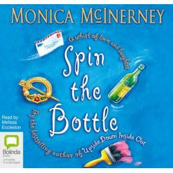 Spin the Bottle Audio Book (Audio CD) by Monica McInerney, 9781740942768. Buy the audio book online.