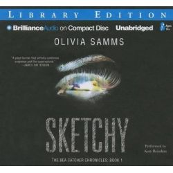 Sketchy, Bea Catcher Chronicles Audio Book (Audio CD) by Olivia Samms, 9781480503564. Buy the audio book online.