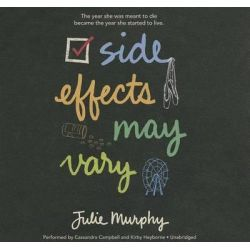 Side Effects May Vary Audio Book (Audio CD) by Julie Murphy, 9781482992526. Buy the audio book online.
