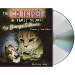 The Cricket in Times Square, 000357208 Audio Book (Audio CD) by George Selden, 9781427204455. Buy the audio book online.