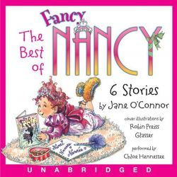 The Best of Fancy Nancy, The Best of Fancy Nancy CD Audio Book (Audio CD) by Jane O'Connor, 9780062286420. Buy the audio book online.