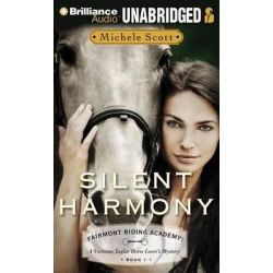 Silent Harmony, Fairmont Riding Academy: A Vivienne Taylor Horse Lover's Mystery Audio Book (Audio CD) by Michele Scott, 9781480519848. Buy the audio book online.