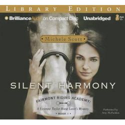 Silent Harmony, Fairmont Riding Academy: A Vivienne Taylor Horse Lover's Mystery Audio Book (Audio CD) by Michele Scott, 9781480519770. Buy the audio book online.
