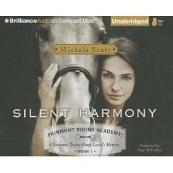 Silent Harmony, Fairmont Riding Academy: A Vivienne Taylor Horse Lover's Mystery Audio Book (Audio CD) by Michele Scott, 9781480519701. Buy the audio book online.