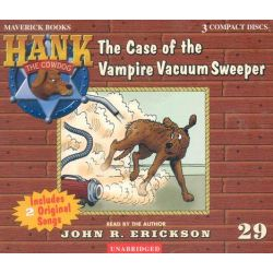 The Case of the Vampire Vacuum Sweeper, Hank the Cowdog (Audio) Audio Book (Audio CD) by John R. Erickson, 9781591886297. Buy the audio book online.