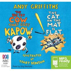 The Big Fat Cow Goes Kapow! And The Cat On The Mat Is Flat (MP3) Audio Book (MP3 CD) by Andy Griffiths, 9781486240685. Buy the audio book online.