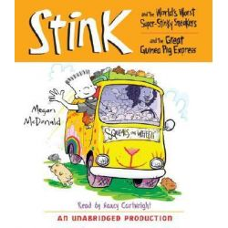 Stink and the World's Worst Super-Stinky Sneakers & Stink and the Great Guinea Pig Express, Stink (Audio) Audio Book (Audio CD) by Megan McDonald, 9780739363867. Buy the audio book online.