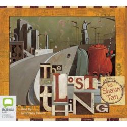 The Lost Thing Audio Book (Audio CD) by Shaun Tan, 9781740949095. Buy the audio book online.