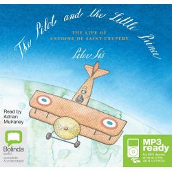 The Pilot And The Little Prince (MP3) Audio Book (MP3 CD) by Peter Sis, 9781486267804. Buy the audio book online.