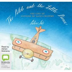 The Pilot and the Little Prince Audio Book (Audio CD) by Peter Sis, 9781486267798. Buy the audio book online.