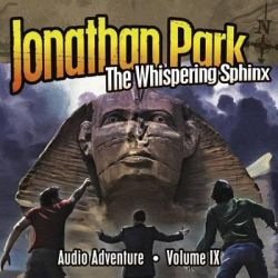 The Whispering Sphinx, Jonathan Park Radio Drama Audio Book (Audio CD) by Pat Roy, 9781937460624. Buy the audio book online.