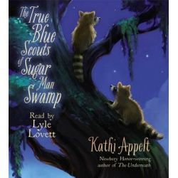 The True Blue Scouts of Sugar Man Swamp Audio Book (Audio CD) by Kathi Appelt, 9781442366121. Buy the audio book online.