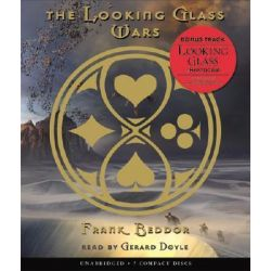 The Looking Glass Wars, Looking Glass Wars (Audio) Audio Book (Audio CD) by Frank Beddor, 9780439898256. Buy the audio book online.