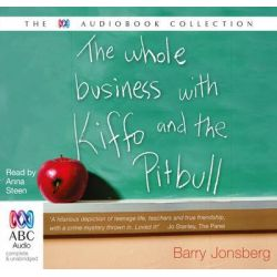 The Whole Business With Kiffo And The Pitbull Audio Book (Audio CD) by Barry Jonsberg, 9781486214884. Buy the audio book online.