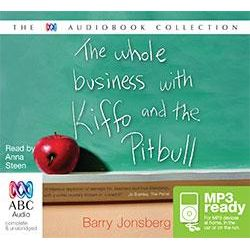 The Whole Business With Kiffo And The Pitbull (MP3) Audio Book (MP3 CD) by Barry Jonsberg, 9781486214891. Buy the audio book online.