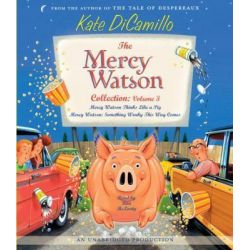 The Mercy Watson Collection: Volume 3, Mercy Watson Thinks Like a Pig/Mercy Watson: Something Wonky This Way Comes Audio Book (Audio CD) by Kate DiCamillo, 9780739360507. Buy the audio boo