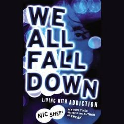 We All Fall Down, Living with Addiction Audio Book (Audio CD) by Nic Sheff, 9781611131901. Buy the audio book online.