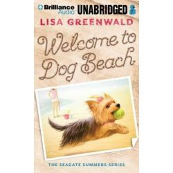 Welcome to Dog Beach, Seagate Summers (Audio) Audio Book (Audio CD) by Lisa Greenwald, 9781480595996. Buy the audio book online.