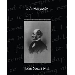 Booktopia eBooks - Autobiography by John Stuart Mill. Download the eBook, 9781438582634.