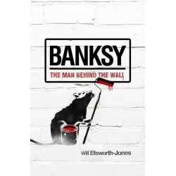Booktopia eBooks - Banksy, The Man Behind the Wall by Will Ellsworth-Jones. Download the eBook, 9781845138455.