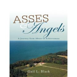 Booktopia eBooks - Asses and Angels, A Journey from Abuse to Achievement by Gail L. Black. Download the eBook, 9781475940480.
