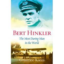 Booktopia eBooks - Bert Hinkler, The Most Daring Man In The World by Grantlee Kieza. Download the eBook, 9781743096543.