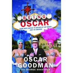 Booktopia eBooks - Being Oscar, From Mob Lawyer to Mayor of Las Vegas by Oscar Goodman. Download the eBook, 9781602861893.