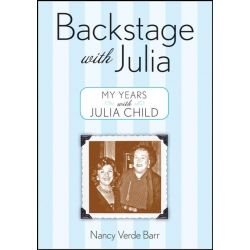 Booktopia eBooks - Backstage with Julia, My Years with Julia Child by Nancy Verde Barr. Download the eBook, 9780544177468.