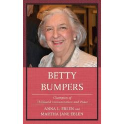 Booktopia eBooks - Betty Bumpers, Champion of Childhood Immunization and Peace by Anna L. Eblen. Download the eBook, 9781442221284.