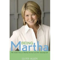 Booktopia eBooks - Being Martha, The Inside Story of Martha Stewart and Her Amazing Life by Lloyd Allen. Download the eBook, 9781118040706.