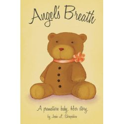 Booktopia eBooks - ANGEL'S BREATH - A premature baby. Her story by JESSIE L. SHROPSHIRE. Download the eBook, 9781460223345.