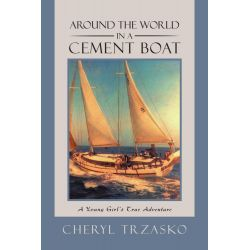 Booktopia eBooks - Around the World in a Cement Boat, A Young Girl's True Adventure by Cheryl Trzasko. Download the eBook, 9781475975598.