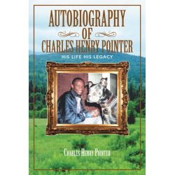 Booktopia eBooks - Autobiography of Charles Henry Pointer, His Life His Legacy by Charles Henry Pointer. Download the eBook, 9781466968325.