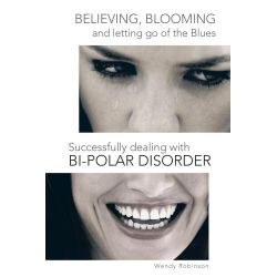 Booktopia eBooks - Believing, Blooming and Letting Go of the Blues Successfully Dealing with Bi-Polar Disorder by Wendy Robinson. Download the eBook, 9781490710907.