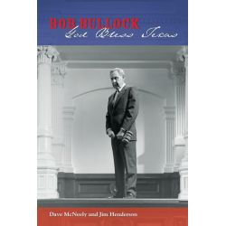 Booktopia eBooks - Bob Bullock, God Bless Texas by Dave McNeely. Download the eBook, 9780292748491.