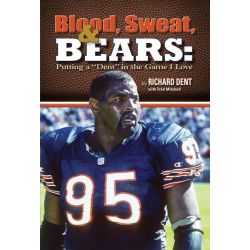 """Booktopia eBooks - Blood, Sweat, & Bears, Putting a """"dent"""" in the Game I Love by Richard Dent. Download the eBook, 9780983061960."""