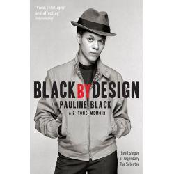 Booktopia eBooks - Black by Design, A 2-Tone Memoir by Pauline Black. Download the eBook, 9781847657626.
