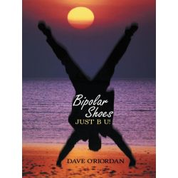 Booktopia eBooks - Bipolar Shoes, Just B U! by Dave O'Riordan. Download the eBook, 9781477273029.
