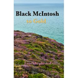 Booktopia eBooks - Black McIntosh to Gold by Lois Shepheard. Download the eBook, 2370005865163.