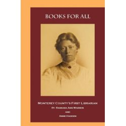 Booktopia eBooks - BOOKS FOR ALL, MONTEREY COUNTY'S FIRST LIBRARIAN by Barb Warren. Download the eBook, 9781619335202.
