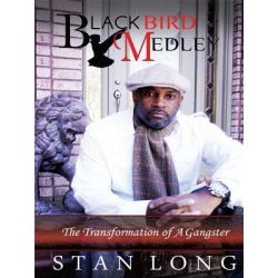 Booktopia eBooks - Black Bird Medley, The Transformation of a Gangster by Stan Long. Download the eBook, 9781462015108.