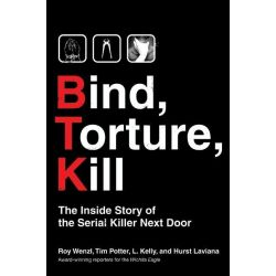 Booktopia eBooks - Bind, Torture, Kill, The Inside Story of BTK, the Serial Killer Next Door by Roy Wenzl. Download the eBook, 9780061739118.