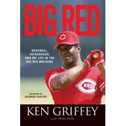 Booktopia eBooks - Big Red, Baseball, Fatherhood, and My Life in the Big Red Machine by Ken, Sr. Griffey. Download the eBook, 9781623688134.