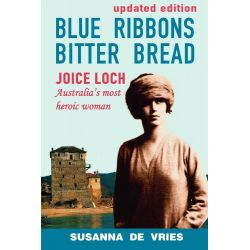 Booktopia eBooks - Blue Ribbons Bitter Bread, Joice Loch - Australia's most heroic woman by Susanna De Vries. Download the eBook, 9781742982038.