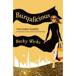 Booktopia eBooks - Burqalicious, The Dubai Diaries by Becky Wicks. Download the eBook, 9780730494096.