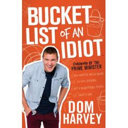 Booktopia eBooks - Bucket List of an Idiot by Dom Harvey. Download the eBook, 9781742698809.