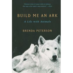 Booktopia eBooks - Build Me an Ark, A Life with Animals by Brenda Peterson. Download the eBook, 9780393344394.