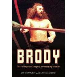 Booktopia eBooks - Brody, The Triumph and Tragedy of Wrestling's Rebel by Larry Matysik. Download the eBook, 9781554902859.
