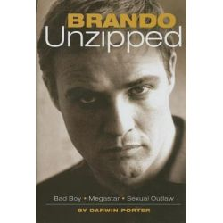 Booktopia eBooks - Brando Unzipped, Marlon Brando: Bad Boy, Megastar, Sexual Outlaw by Darwin Porter. Download the eBook, 9780978646530.